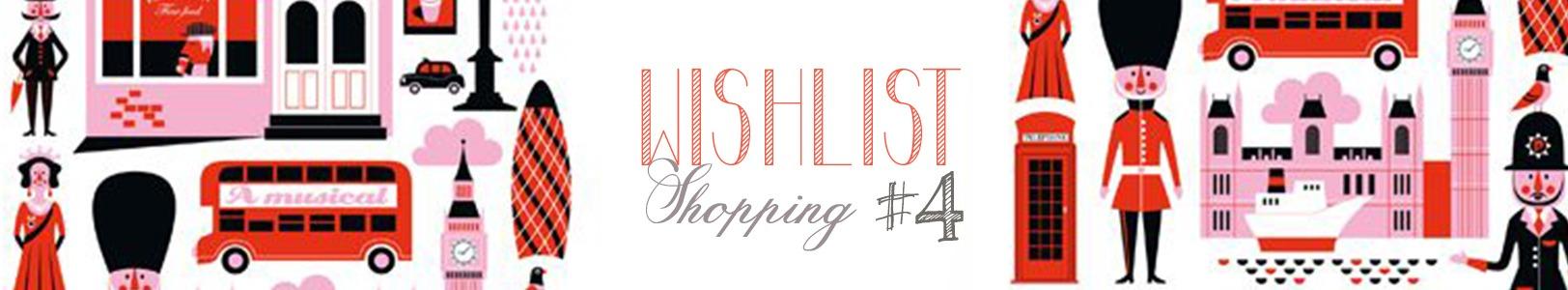 Wishlist #04 – [My london treasures]