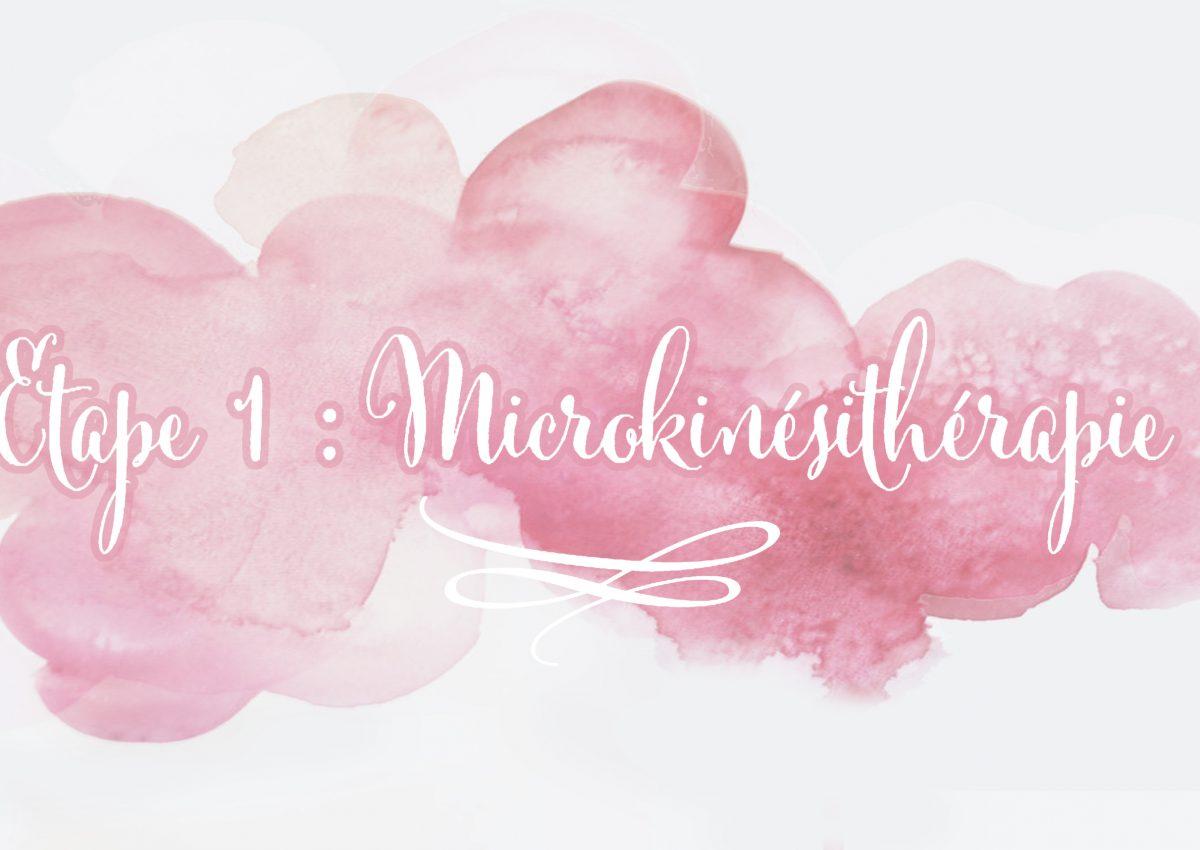[Je vais mieux] Etape 1 : La microkinesithérapie