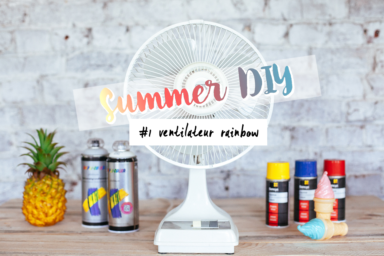 Summer DIY #1 ventilateur rainbow