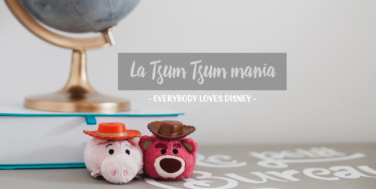 La Tsum Tsum mania [Disney]