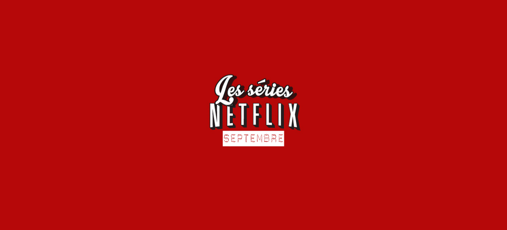 What's on Netflix ? #Séries 01