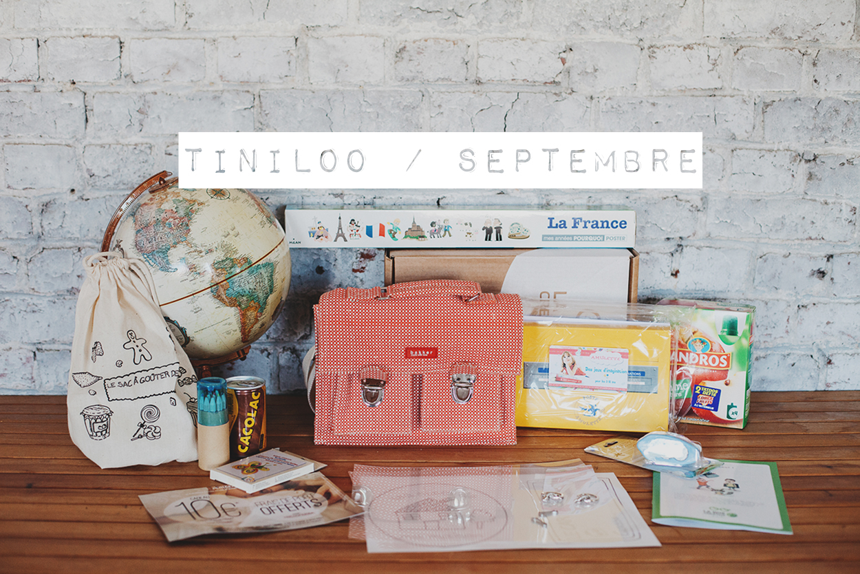 [ UNBOXING ] : Tiniloo « School is cool ! » [ Septembre 2015 ]