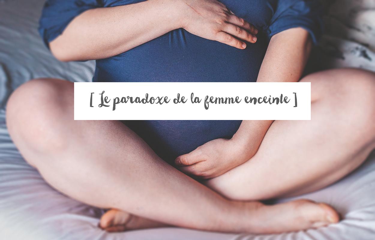 J – 16 // Le paradoxe de la femme enceinte
