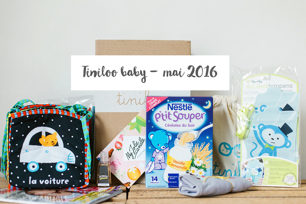 [ UNBOXING ] : TINILOO baby « En route pour le week-end ! » [Mai 2016]