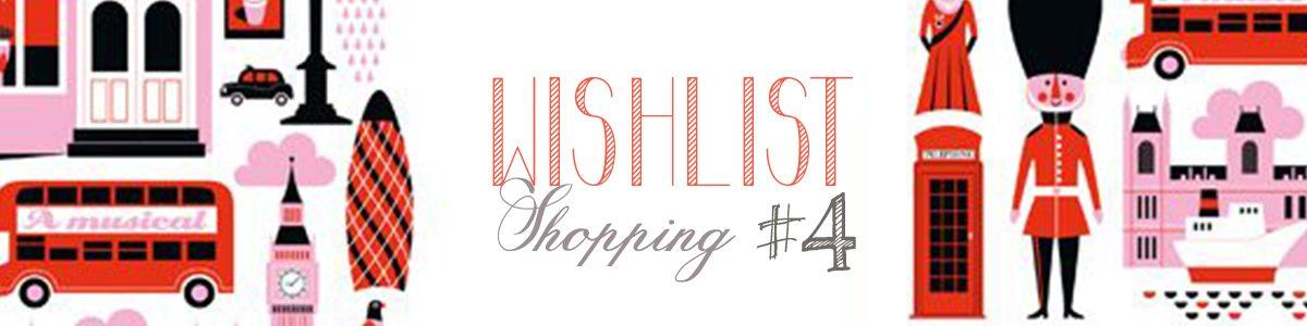 Wishlist #04 – [londres]