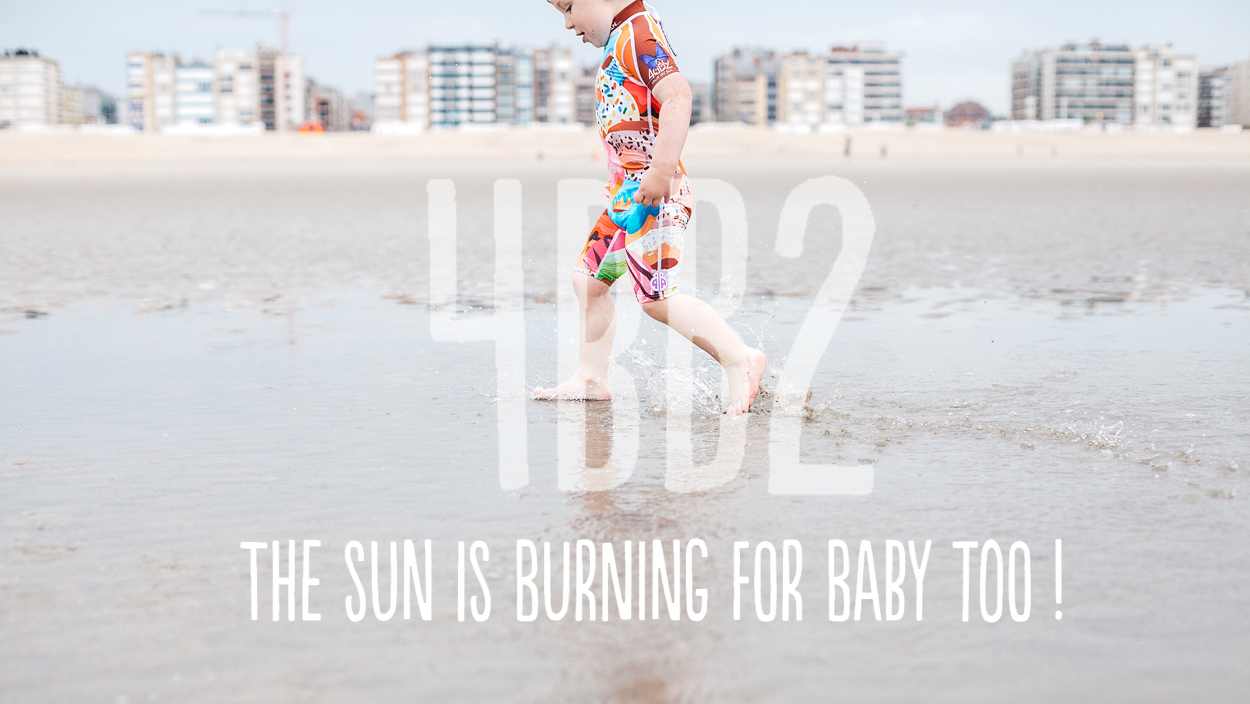 The sun is burning for baby too !  [ 4BB2 alias UVEA ]