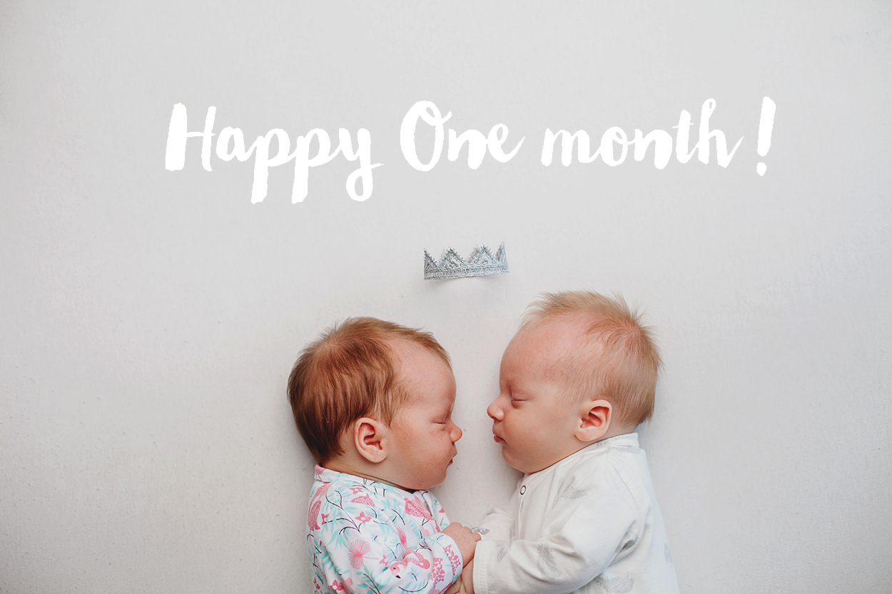Happy One month ! (jumeaux)
