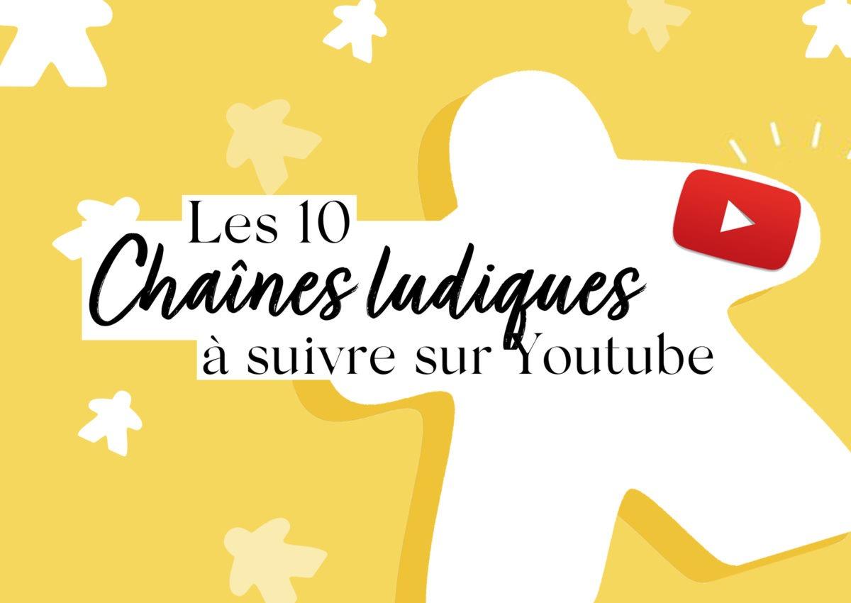 10 chaînes ludiques à suivre sur Youtube !