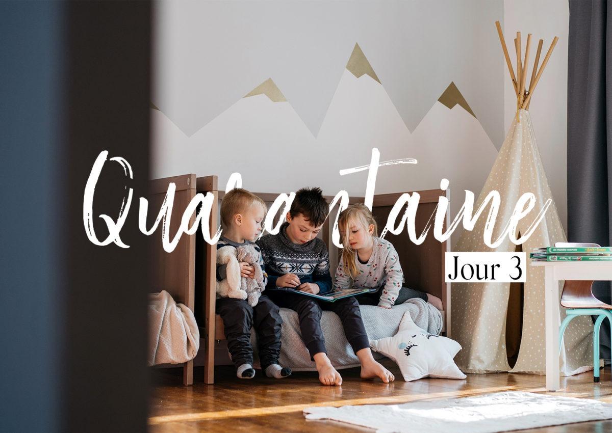 Journal d'une maman en quarantaine / Jour 3